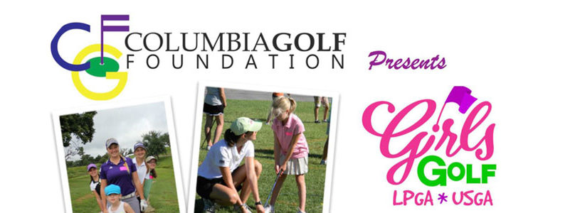 Columbia Golf Foundation Presents the June 2020 LPGA Girls Golf Camp Ladies Professional Golf Association Flyer Brochure Girls Golf Header